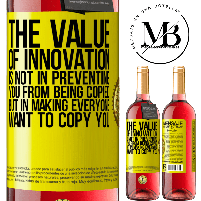 24,95 € Free Shipping   Rosé Wine ROSÉ Edition The value of innovation is not in preventing you from being copied, but in making everyone want to copy you Yellow Label. Customizable label Young wine Harvest 2020 Tempranillo