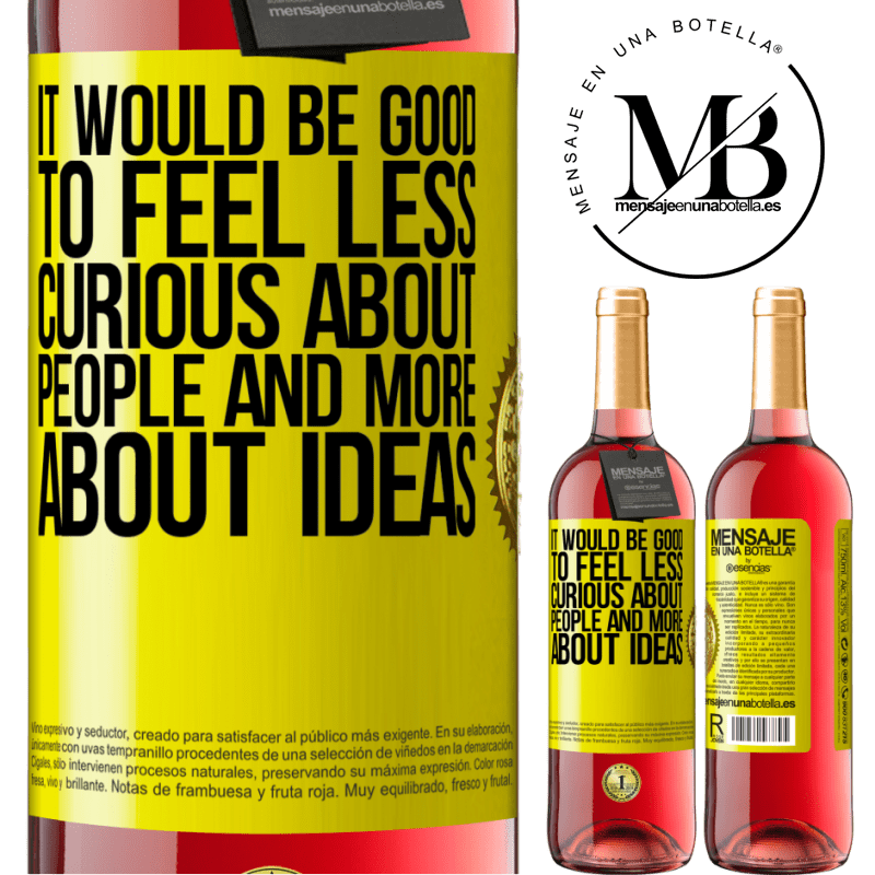 24,95 € Free Shipping | Rosé Wine ROSÉ Edition It would be good to feel less curious about people and more about ideas Yellow Label. Customizable label Young wine Harvest 2020 Tempranillo
