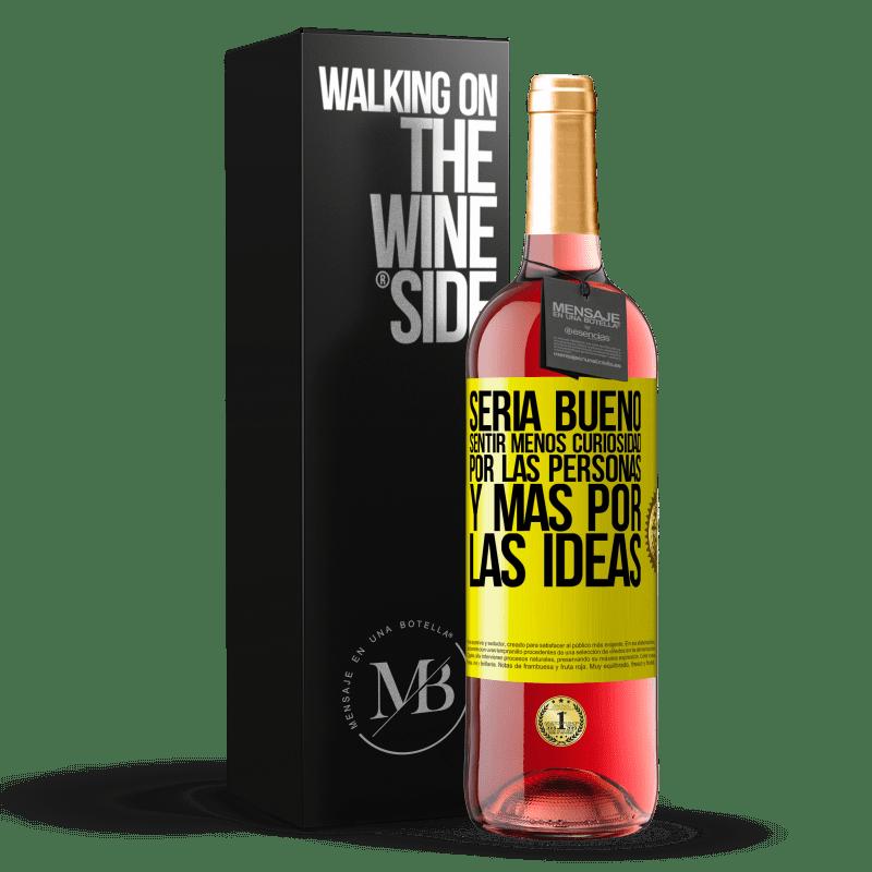 24,95 € Envoi gratuit   Vin rosé Édition ROSÉ Ce serait bien de se sentir moins curieux des gens et plus des idées Étiquette Jaune. Étiquette personnalisable Vin jeune Récolte 2020 Tempranillo