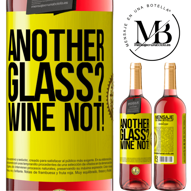 24,95 € Free Shipping | Rosé Wine ROSÉ Edition Another glass? Wine not! Yellow Label. Customizable label Young wine Harvest 2020 Tempranillo