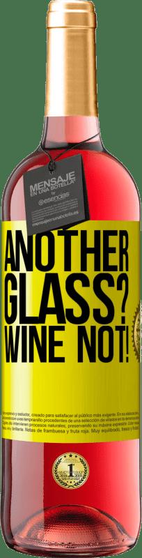 24,95 € Envoi gratuit | Vin rosé Édition ROSÉ Another glass? Wine not! Étiquette Jaune. Étiquette personnalisable Vin jeune Récolte 2020 Tempranillo