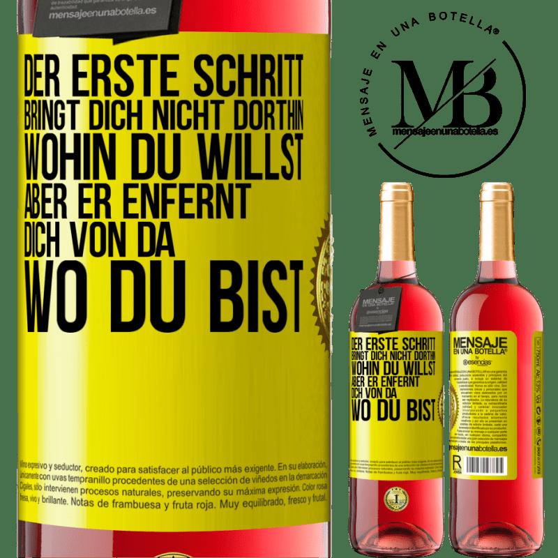 24,95 € Kostenloser Versand   Roséwein ROSÉ Ausgabe Der erste Schritt bringt Sie nicht dorthin, wohin Sie wollen, sondern dorthin, wo Sie sind Gelbes Etikett. Anpassbares Etikett Junger Wein Ernte 2020 Tempranillo