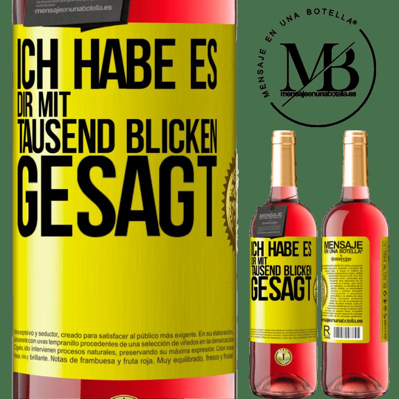 24,95 € Kostenloser Versand | Roséwein ROSÉ Ausgabe Ich habe dir tausend Blicke gesagt Gelbes Etikett. Anpassbares Etikett Junger Wein Ernte 2020 Tempranillo