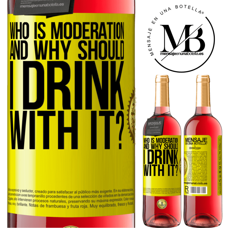 24,95 € Free Shipping | Rosé Wine ROSÉ Edition who is moderation and why should I drink with it? Yellow Label. Customizable label Young wine Harvest 2020 Tempranillo