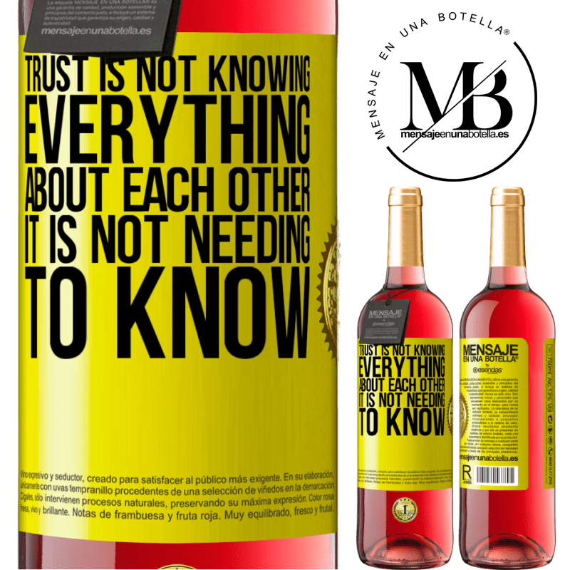 24,95 € Free Shipping | Rosé Wine ROSÉ Edition Trust is not knowing everything about each other. It is not needing to know Yellow Label. Customizable label Young wine Harvest 2020 Tempranillo