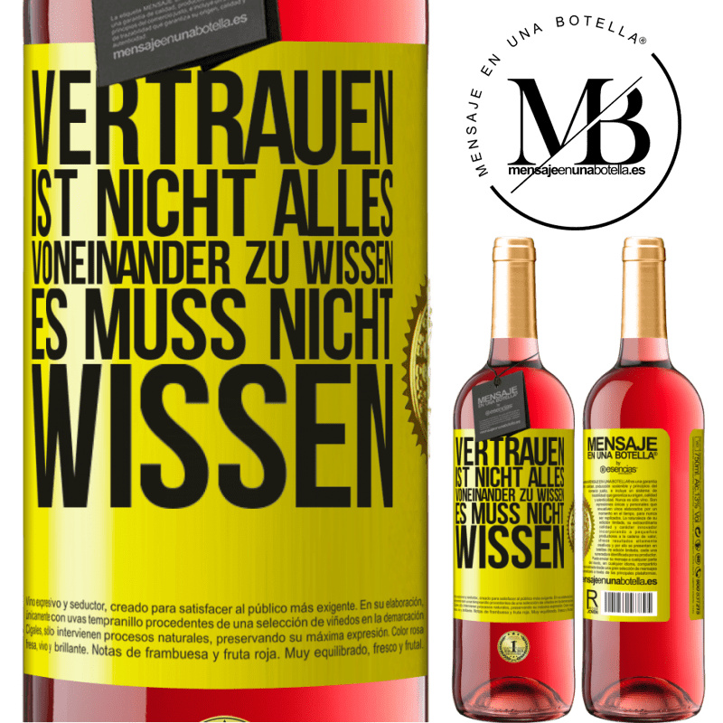 24,95 € Kostenloser Versand | Roséwein ROSÉ Ausgabe Vertrauen ist nicht alles voneinander zu wissen. Es muss nicht wissen Gelbes Etikett. Anpassbares Etikett Junger Wein Ernte 2020 Tempranillo
