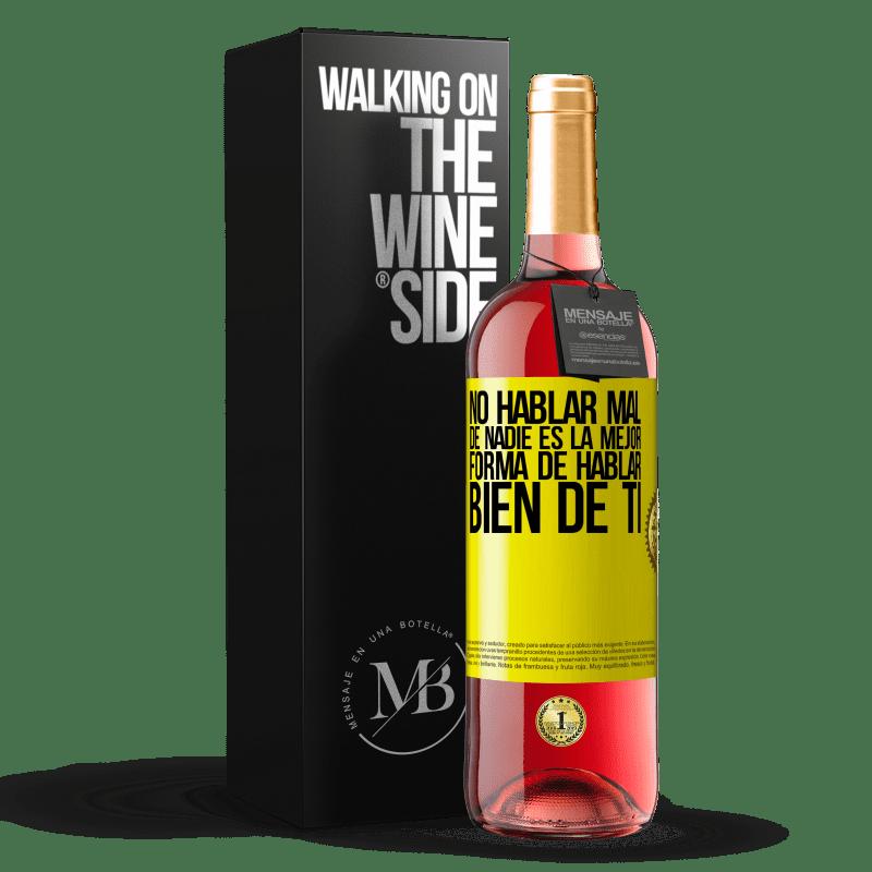 24,95 € Envoi gratuit   Vin rosé Édition ROSÉ Ne pas parler mal de personne est la meilleure façon de bien parler de vous Étiquette Jaune. Étiquette personnalisable Vin jeune Récolte 2020 Tempranillo