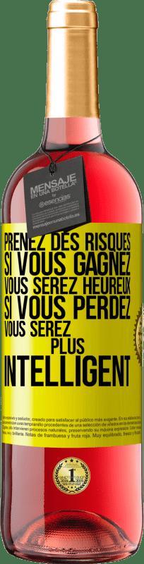 24,95 € Envoi gratuit | Vin rosé Édition ROSÉ Prenez des risques. Si vous gagnez, vous serez heureux. Si vous perdez, vous serez sage Étiquette Jaune. Étiquette personnalisable Vin jeune Récolte 2020 Tempranillo