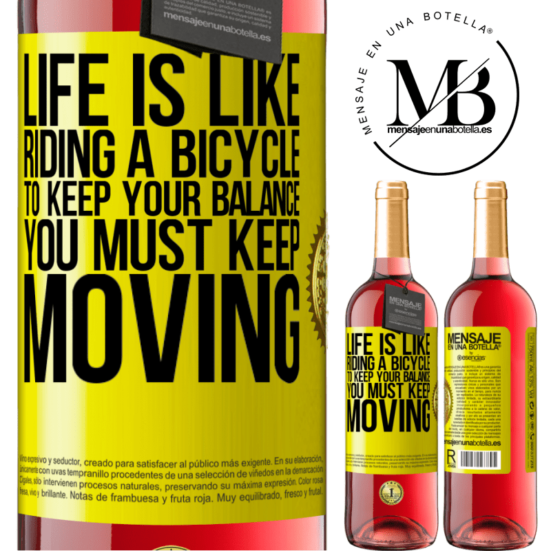 24,95 € Free Shipping   Rosé Wine ROSÉ Edition Life is like riding a bicycle. To keep your balance you must keep moving Yellow Label. Customizable label Young wine Harvest 2020 Tempranillo