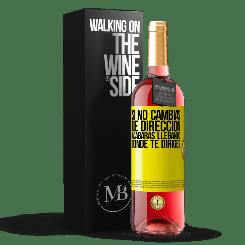 24,95 € Envoi gratuit | Vin rosé Édition ROSÉ Si vous ne changez pas de direction, vous finirez par arriver où vous allez Étiquette Jaune. Étiquette personnalisable Vin jeune Récolte 2020 Tempranillo