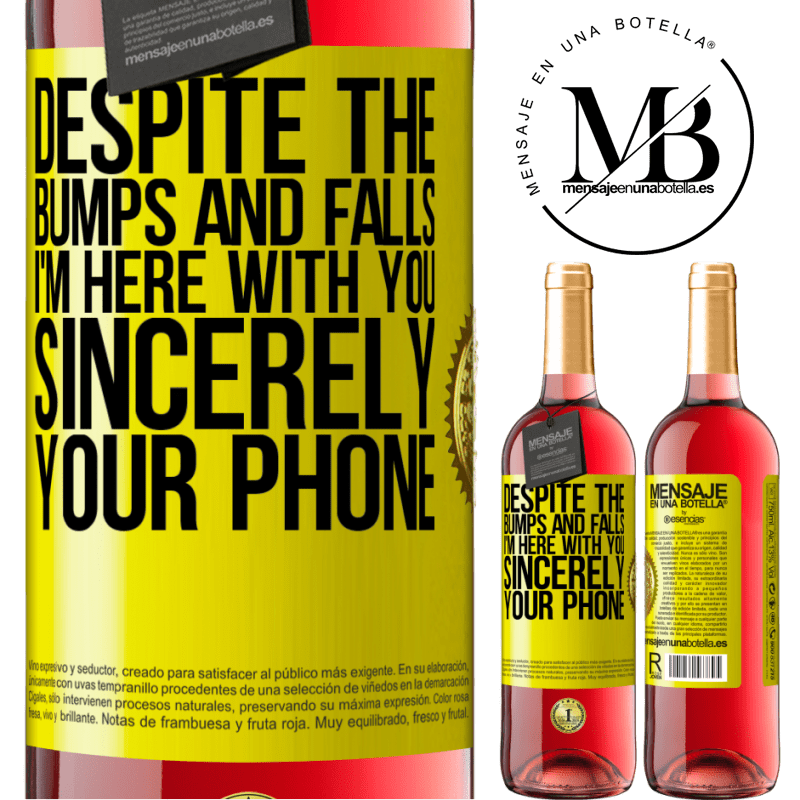 24,95 € Free Shipping   Rosé Wine ROSÉ Edition Despite the bumps and falls, I'm here with you. Sincerely, your phone Yellow Label. Customizable label Young wine Harvest 2020 Tempranillo