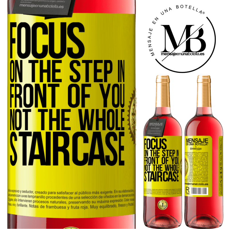 24,95 € Free Shipping   Rosé Wine ROSÉ Edition Focus on the step in front of you, not the whole staircase Yellow Label. Customizable label Young wine Harvest 2020 Tempranillo