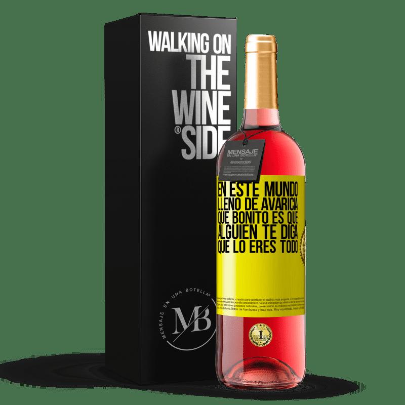 24,95 € Envoi gratuit   Vin rosé Édition ROSÉ Dans ce monde plein d'avidité, comme c'est agréable pour quelqu'un de vous dire que vous êtes tout Étiquette Jaune. Étiquette personnalisable Vin jeune Récolte 2020 Tempranillo