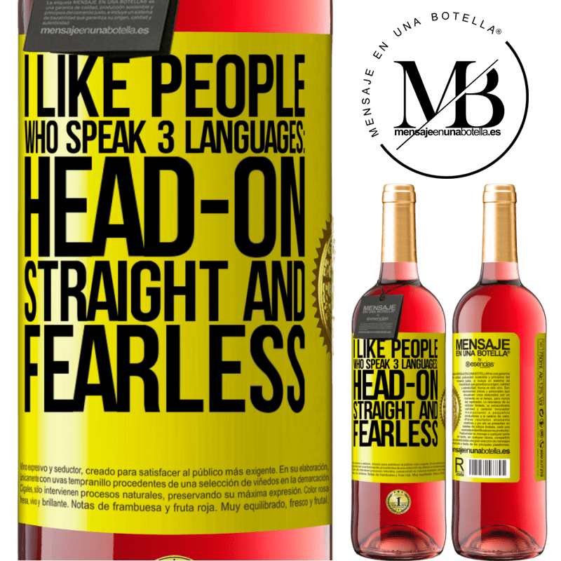 24,95 € Free Shipping | Rosé Wine ROSÉ Edition I like people who speak 3 languages: head-on, straight and fearless Yellow Label. Customizable label Young wine Harvest 2020 Tempranillo