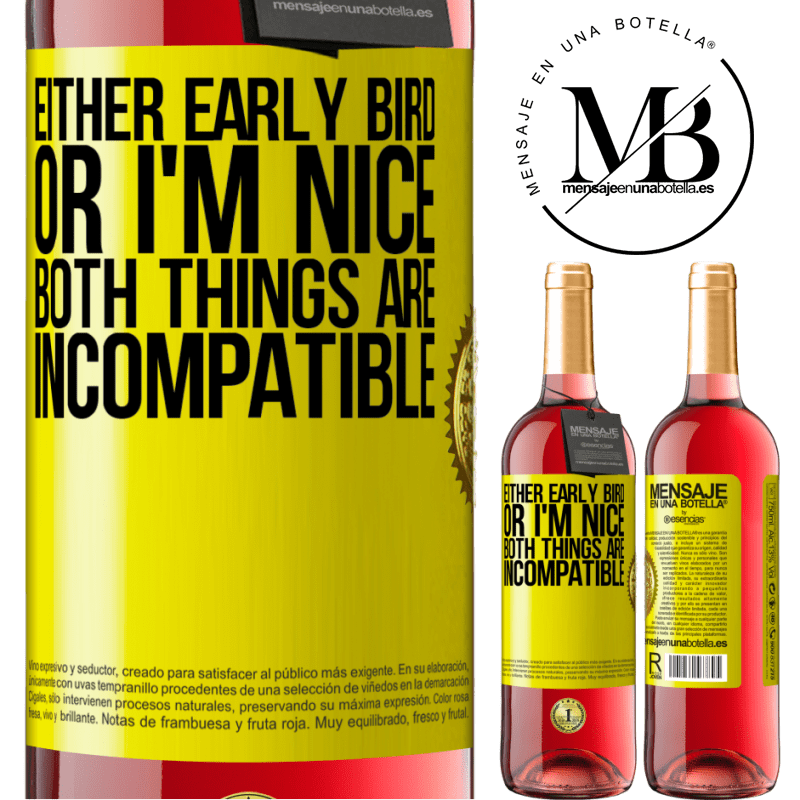 24,95 € Free Shipping | Rosé Wine ROSÉ Edition Either early bird or I'm nice, both things are incompatible Yellow Label. Customizable label Young wine Harvest 2020 Tempranillo