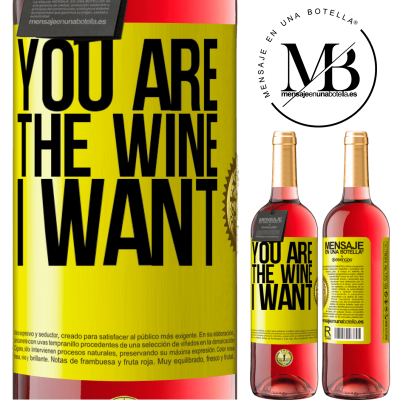 24,95 € Free Shipping | Rosé Wine ROSÉ Edition You are the wine I want Yellow Label. Customizable label Young wine Harvest 2020 Tempranillo