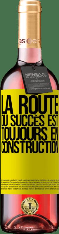 24,95 € Envoi gratuit   Vin rosé Édition ROSÉ La route du succès est toujours en construction Étiquette Jaune. Étiquette personnalisable Vin jeune Récolte 2020 Tempranillo