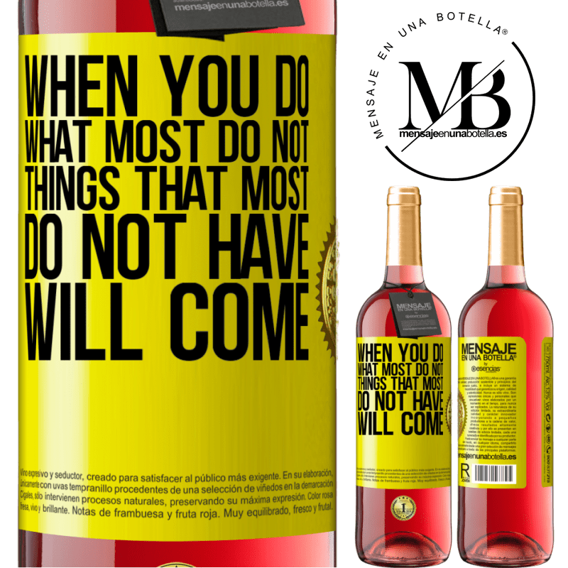 24,95 € Free Shipping | Rosé Wine ROSÉ Edition When you do what most do not, things that most do not have will come Yellow Label. Customizable label Young wine Harvest 2020 Tempranillo
