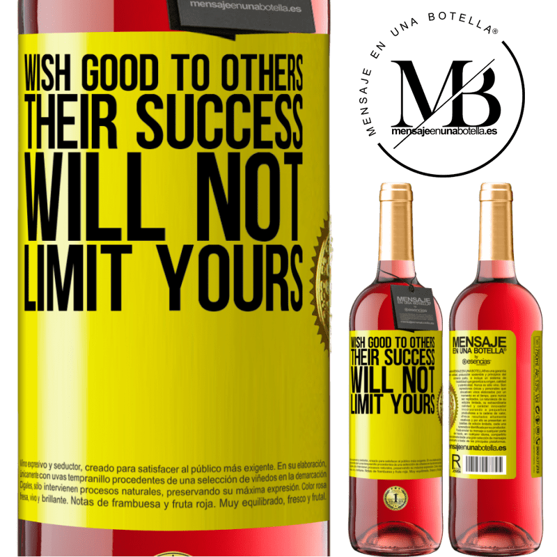 24,95 € Free Shipping | Rosé Wine ROSÉ Edition Wish good to others, their success will not limit yours Yellow Label. Customizable label Young wine Harvest 2020 Tempranillo
