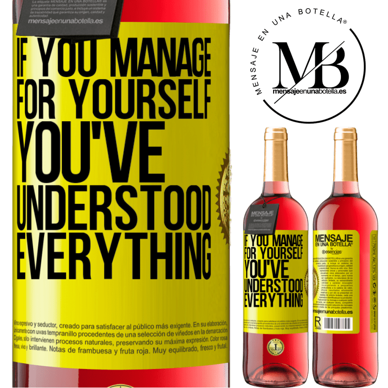 24,95 € Free Shipping | Rosé Wine ROSÉ Edition If you manage for yourself, you've understood everything Yellow Label. Customizable label Young wine Harvest 2020 Tempranillo