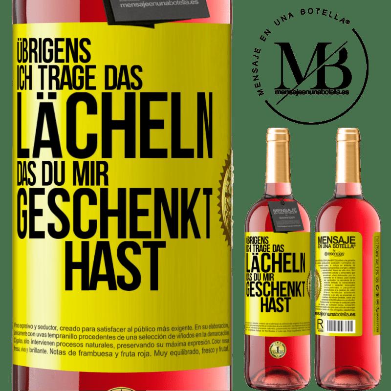 24,95 € Kostenloser Versand | Roséwein ROSÉ Ausgabe Übrigens, ich trage das Lächeln, das du mir geschenkt hast Gelbes Etikett. Anpassbares Etikett Junger Wein Ernte 2020 Tempranillo