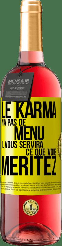24,95 € Envoi gratuit | Vin rosé Édition ROSÉ Karma n'a pas de menu. Il vous servira ce que vous méritez Étiquette Jaune. Étiquette personnalisable Vin jeune Récolte 2020 Tempranillo