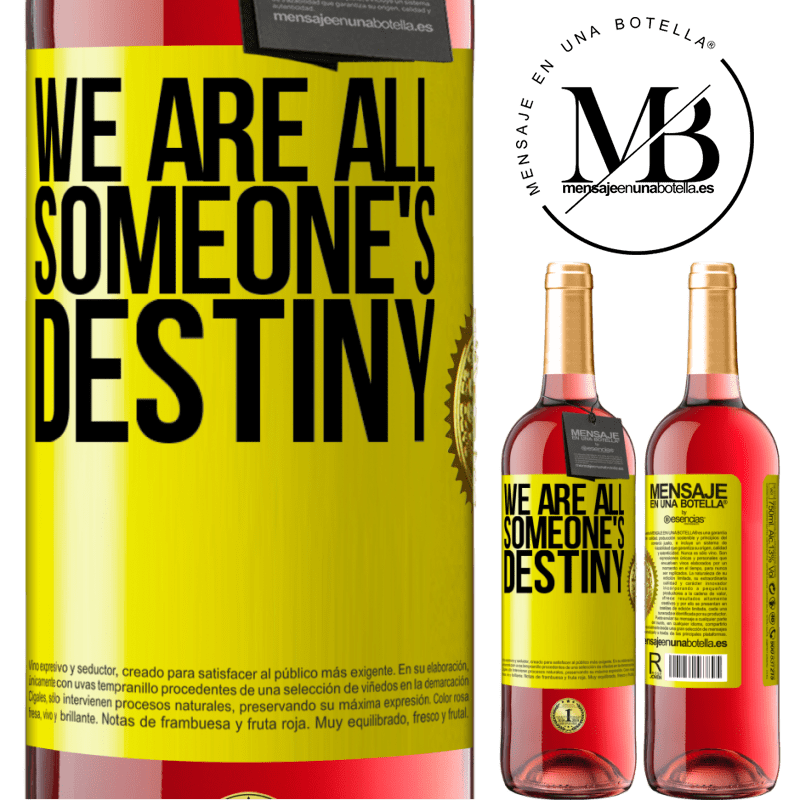 24,95 € Free Shipping | Rosé Wine ROSÉ Edition We are all someone's destiny Yellow Label. Customizable label Young wine Harvest 2020 Tempranillo