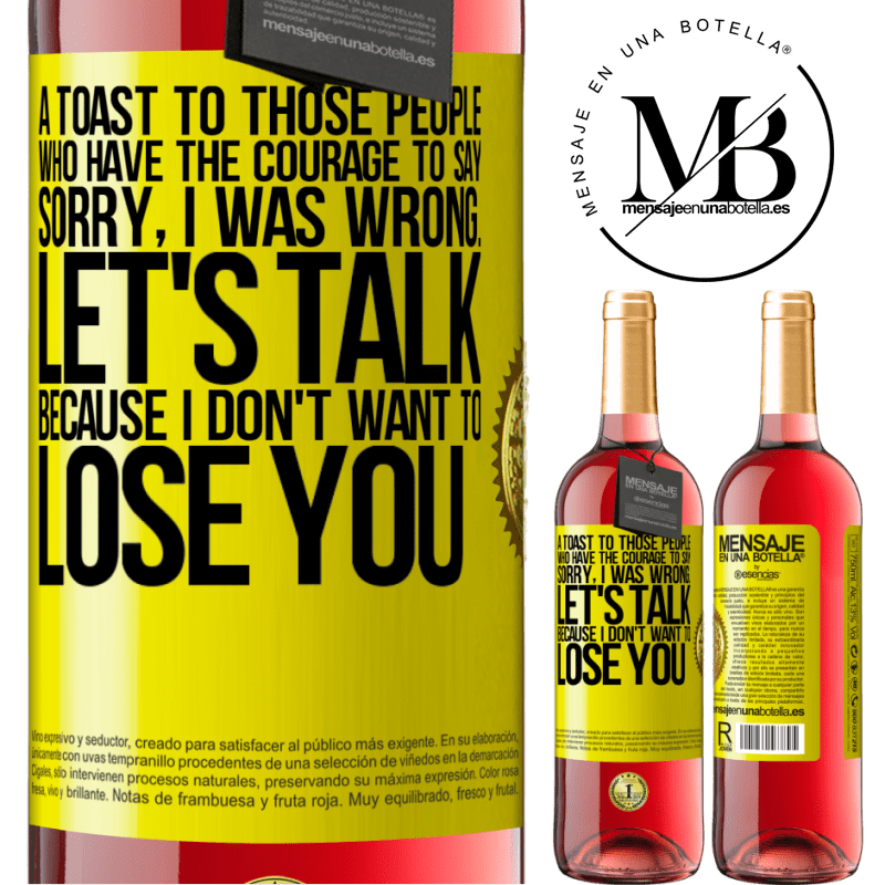 24,95 € Free Shipping   Rosé Wine ROSÉ Edition A toast to those people who have the courage to say Sorry, I was wrong. Let's talk, because I don't want to lose you Yellow Label. Customizable label Young wine Harvest 2020 Tempranillo