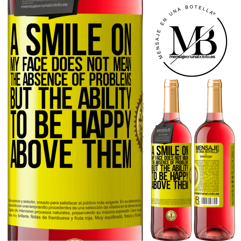 24,95 € Free Shipping   Rosé Wine ROSÉ Edition A smile on my face does not mean the absence of problems, but the ability to be happy above them Yellow Label. Customizable label Young wine Harvest 2020 Tempranillo