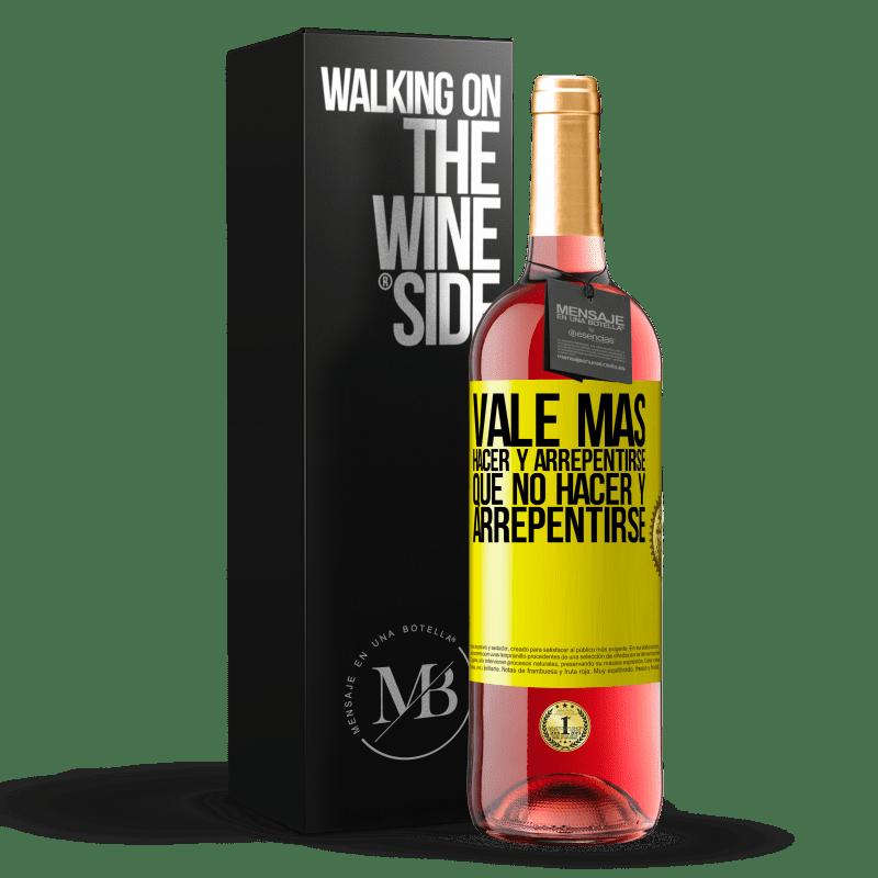 24,95 € Envoi gratuit | Vin rosé Édition ROSÉ Il vaut mieux faire et se repentir, que ne pas faire et se repentir Étiquette Jaune. Étiquette personnalisable Vin jeune Récolte 2020 Tempranillo