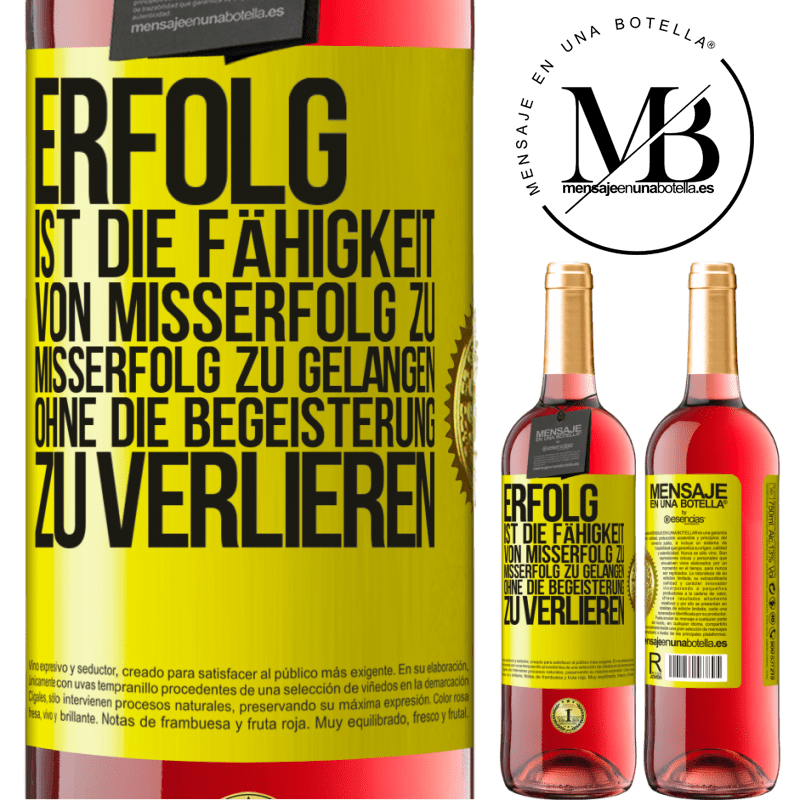 24,95 € Kostenloser Versand | Roséwein ROSÉ Ausgabe Erfolg ist die Fähigkeit, von Misserfolg zu Misserfolg zu gelangen, ohne die Begeisterung zu verlieren Gelbes Etikett. Anpassbares Etikett Junger Wein Ernte 2020 Tempranillo