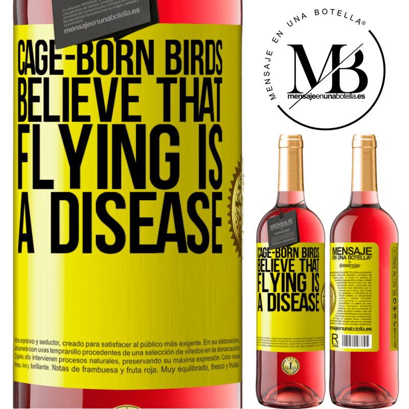 24,95 € Free Shipping   Rosé Wine ROSÉ Edition Cage-born birds believe that flying is a disease Yellow Label. Customizable label Young wine Harvest 2020 Tempranillo