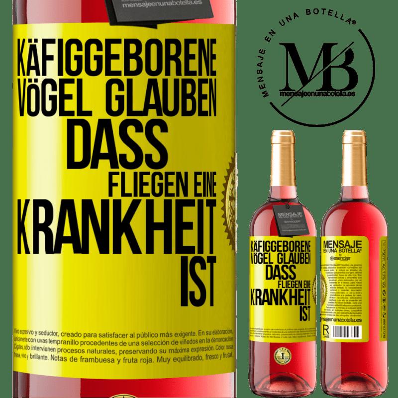 24,95 € Kostenloser Versand   Roséwein ROSÉ Ausgabe Käfiggeborene Vögel glauben, dass Fliegen eine Krankheit ist Gelbes Etikett. Anpassbares Etikett Junger Wein Ernte 2020 Tempranillo