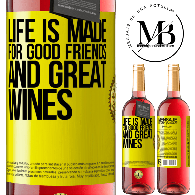 24,95 € Free Shipping   Rosé Wine ROSÉ Edition Life is made for good friends and great wines Yellow Label. Customizable label Young wine Harvest 2020 Tempranillo