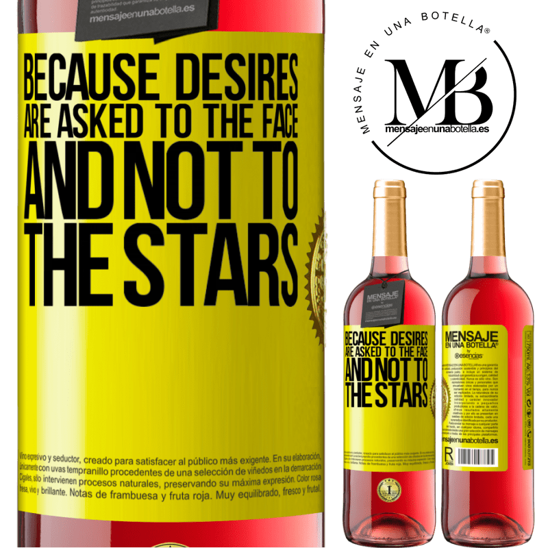 24,95 € Free Shipping   Rosé Wine ROSÉ Edition Because desires are asked to the face, and not to the stars Yellow Label. Customizable label Young wine Harvest 2020 Tempranillo