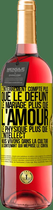 24,95 € Envoi gratuit | Vin rosé Édition ROSÉ Les funérailles comptent plus que les morts, le mariage plus que l'amour, le physique plus que l'intellect. Nous vivons dans Étiquette Jaune. Étiquette personnalisable Vin jeune Récolte 2020 Tempranillo