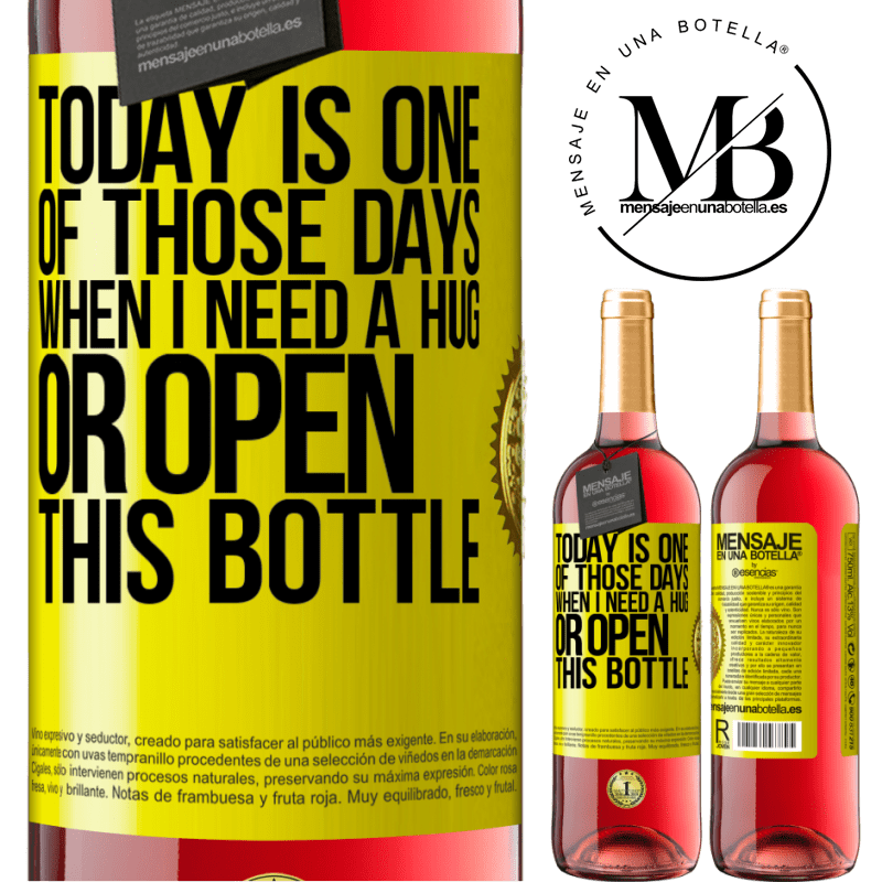 24,95 € Free Shipping | Rosé Wine ROSÉ Edition Today is one of those days when I need a hug, or open this bottle Yellow Label. Customizable label Young wine Harvest 2020 Tempranillo