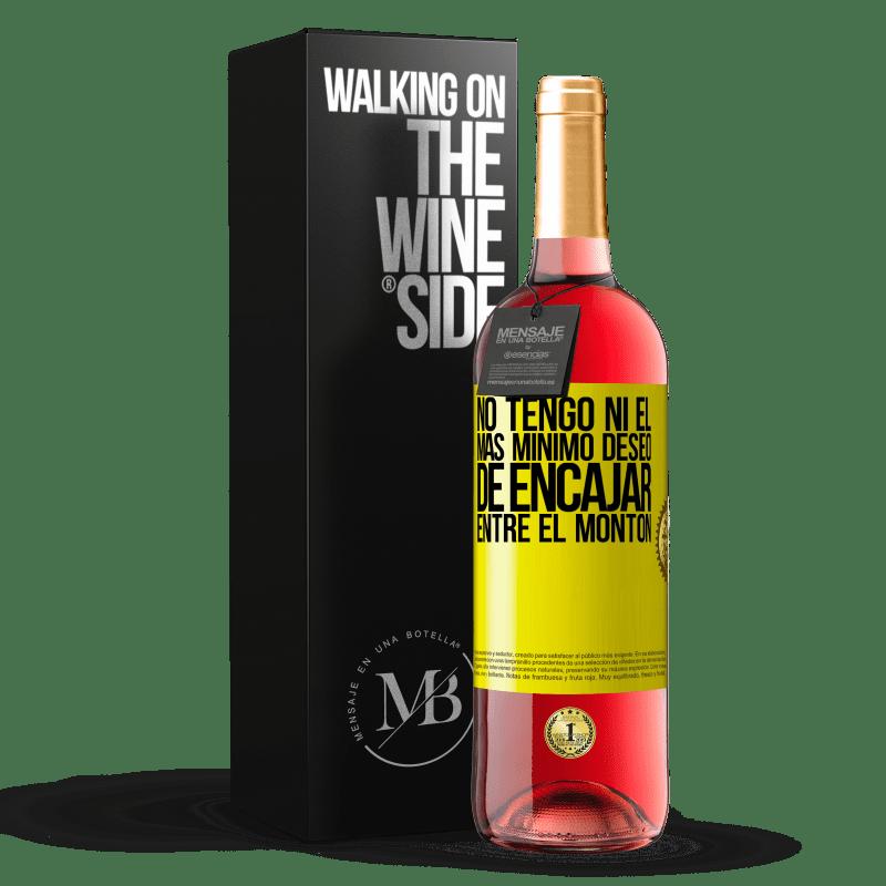24,95 € Envoi gratuit   Vin rosé Édition ROSÉ Je n'ai pas la moindre envie de rentrer dans le tas Étiquette Jaune. Étiquette personnalisable Vin jeune Récolte 2020 Tempranillo