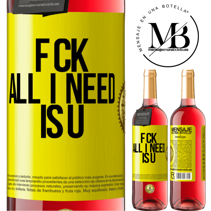 24,95 € Free Shipping   Rosé Wine ROSÉ Edition F CK. All I need is U Yellow Label. Customizable label Young wine Harvest 2020 Tempranillo