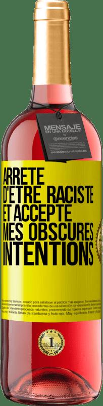 24,95 € Envoi gratuit | Vin rosé Édition ROSÉ Arrête d'être raciste et accepte mes intentions noires Étiquette Jaune. Étiquette personnalisable Vin jeune Récolte 2020 Tempranillo