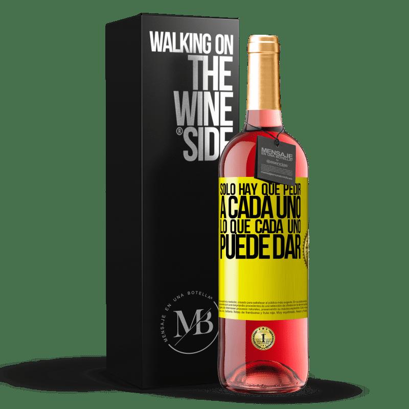 24,95 € Envoi gratuit | Vin rosé Édition ROSÉ Il suffit de demander à chacun ce que chacun peut donner Étiquette Jaune. Étiquette personnalisable Vin jeune Récolte 2020 Tempranillo