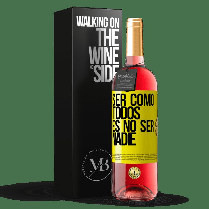 24,95 € Envoi gratuit | Vin rosé Édition ROSÉ Être comme tout le monde, c'est être personne Étiquette Jaune. Étiquette personnalisable Vin jeune Récolte 2020 Tempranillo