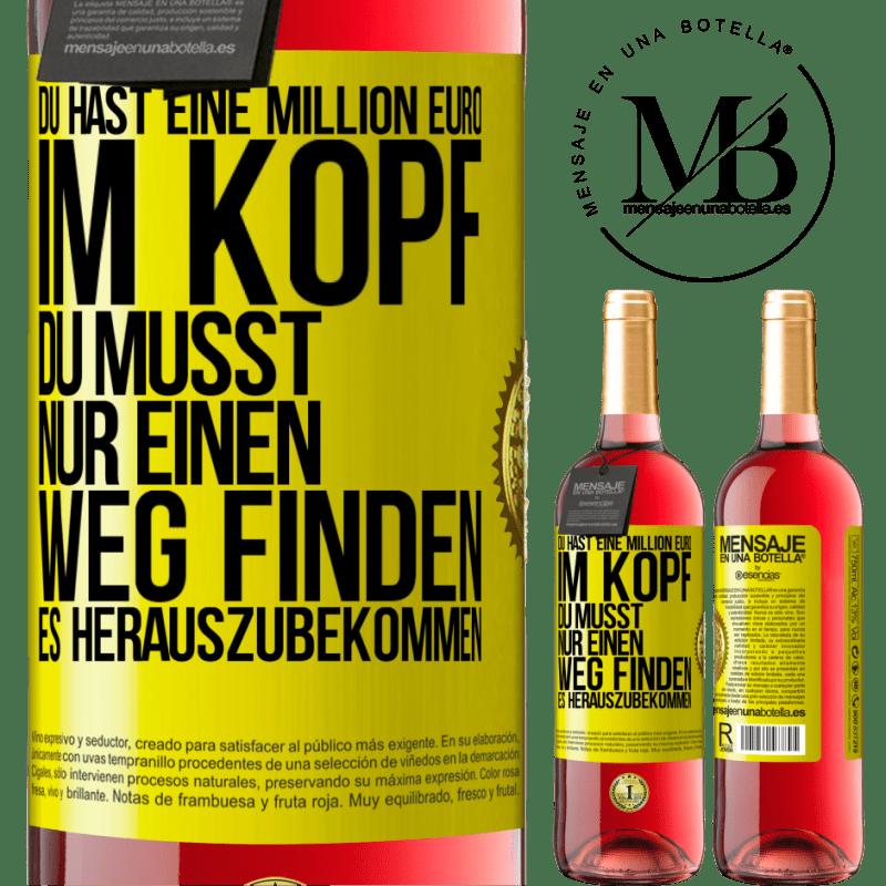 24,95 € Kostenloser Versand | Roséwein ROSÉ Ausgabe Sie haben eine Million Euro im Kopf. Sie müssen nur einen Weg finden, es herauszubekommen Gelbes Etikett. Anpassbares Etikett Junger Wein Ernte 2020 Tempranillo