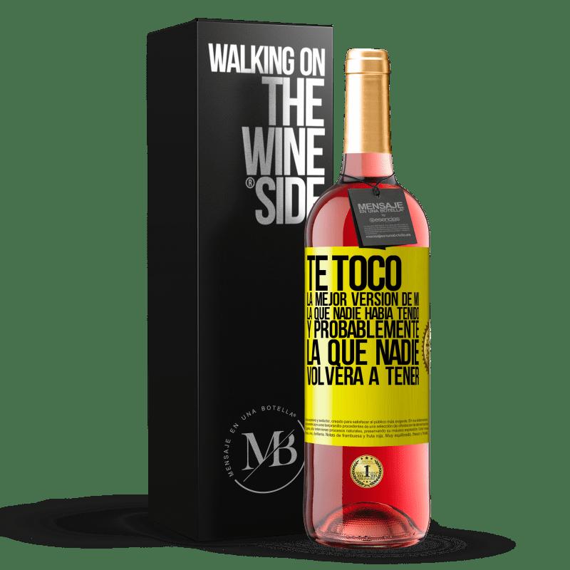 24,95 € Envoi gratuit | Vin rosé Édition ROSÉ Vous avez la meilleure version de moi, celle que personne n'avait et probablement celle que personne n'aura jamais Étiquette Jaune. Étiquette personnalisable Vin jeune Récolte 2020 Tempranillo