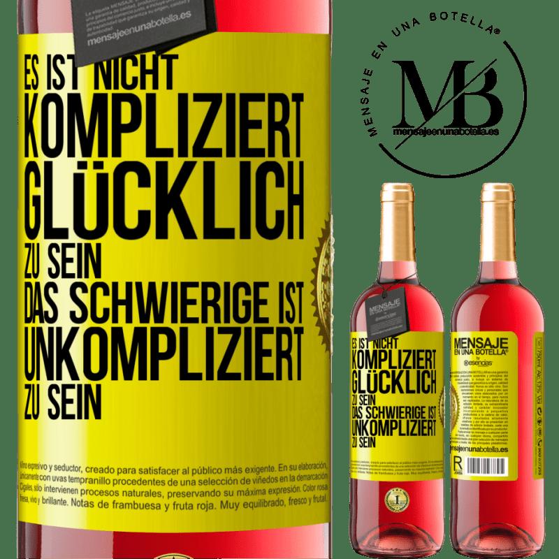 24,95 € Kostenloser Versand | Roséwein ROSÉ Ausgabe Es ist einfach, glücklich zu sein, das Schwierige ist, einfach zu sein Gelbes Etikett. Anpassbares Etikett Junger Wein Ernte 2020 Tempranillo