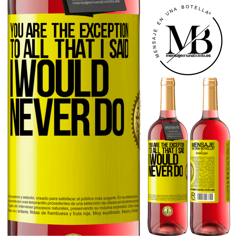 24,95 € Free Shipping | Rosé Wine ROSÉ Edition You are the exception to all that I said I would never do Yellow Label. Customizable label Young wine Harvest 2020 Tempranillo