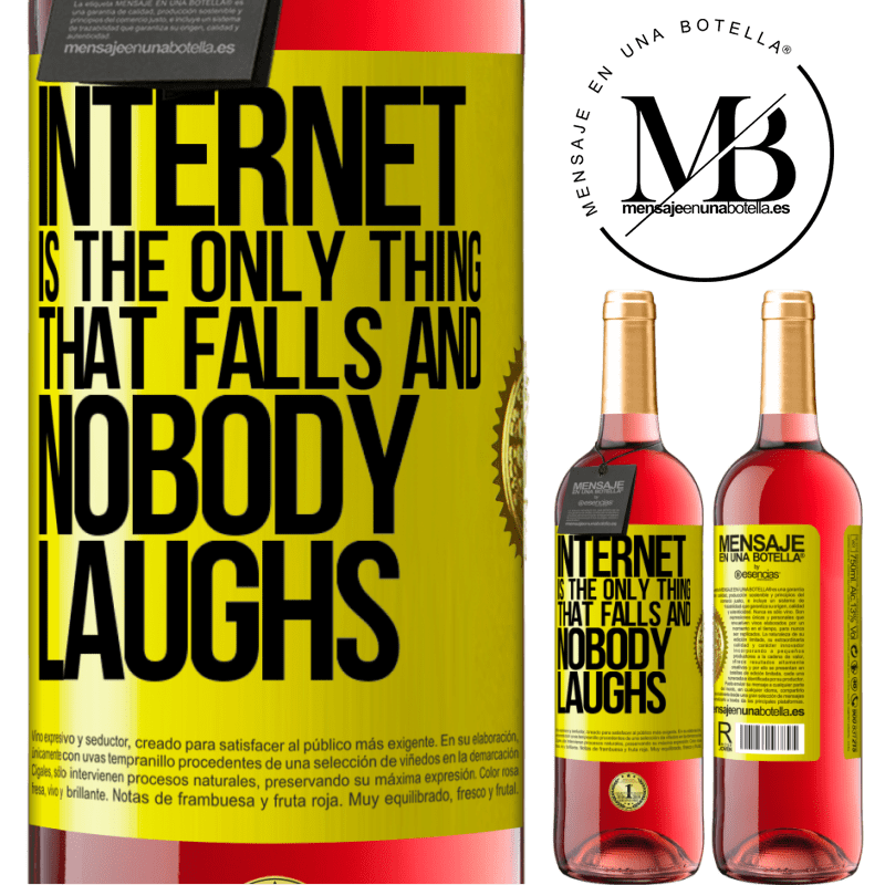 24,95 € Free Shipping | Rosé Wine ROSÉ Edition Internet is the only thing that falls and nobody laughs Yellow Label. Customizable label Young wine Harvest 2020 Tempranillo