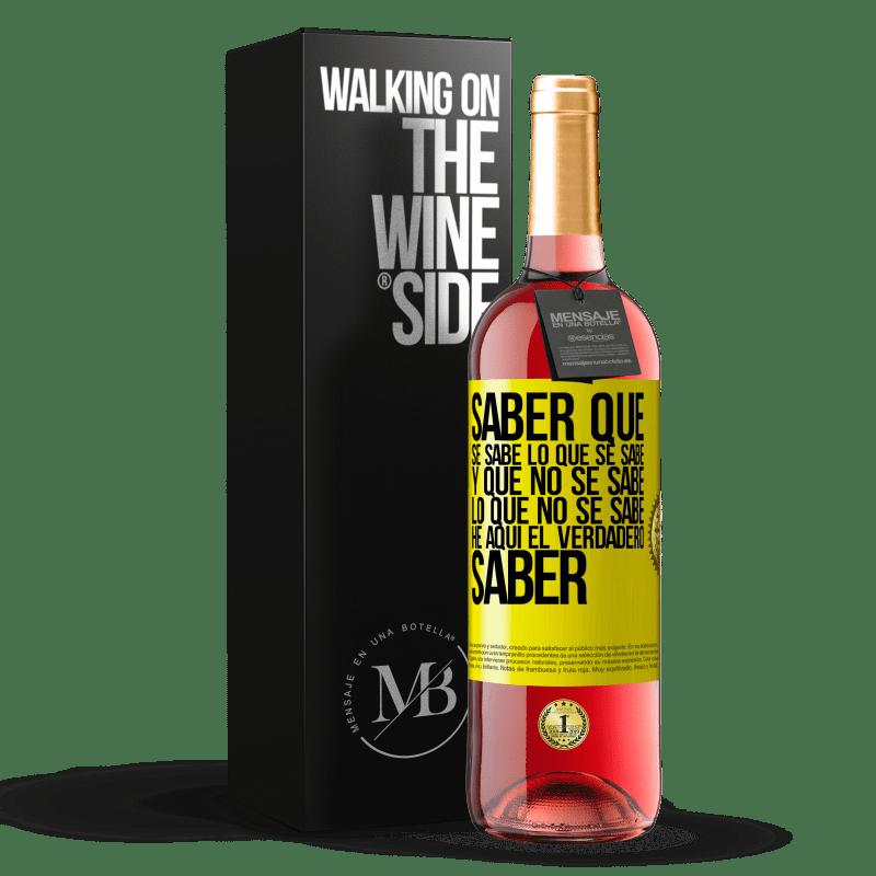 24,95 € Envoi gratuit | Vin rosé Édition ROSÉ Sachez que ce qui est connu est connu et ce qui n'est pas connu voici le vrai savoir Étiquette Jaune. Étiquette personnalisable Vin jeune Récolte 2020 Tempranillo