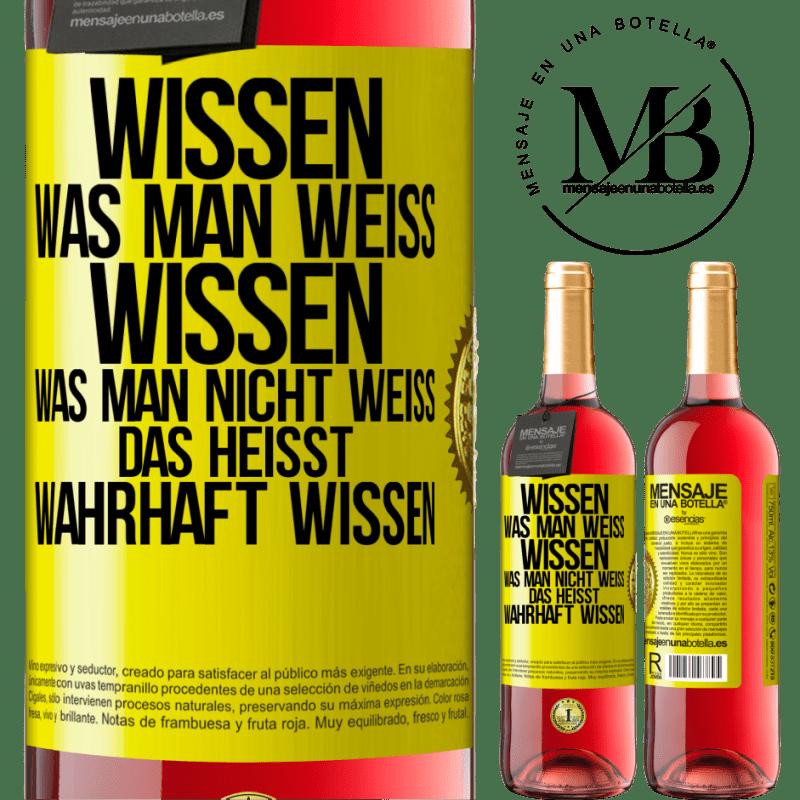 24,95 € Kostenloser Versand   Roséwein ROSÉ Ausgabe Wisse, dass das, was bekannt ist, bekannt ist und was nicht bekannt ist Hier ist das wahre Wissen Gelbes Etikett. Anpassbares Etikett Junger Wein Ernte 2020 Tempranillo