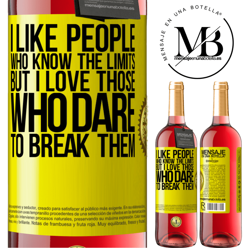 24,95 € Free Shipping   Rosé Wine ROSÉ Edition I like people who know the limits, but I love those who dare to break them Yellow Label. Customizable label Young wine Harvest 2020 Tempranillo